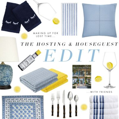 Hosting & Houseguest Edit: Welcome Back to Hospitality